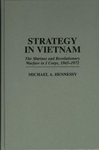 strategy-in-vietnam-the-marines-and-revolutionary-warfare-in-i-corps-1965-1972-marines-and-revolutio