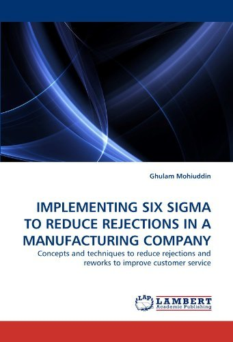 implementing-six-sigma-to-reduce-rejections-in-a-manufacturing-company-concepts-and-techniques-to-re