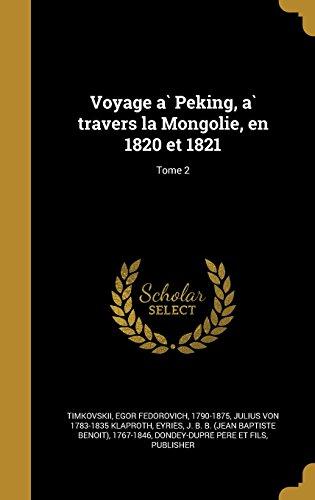 Voyage à Peking, à travers la Mongolie, en 1820 et 1821; Tome 2