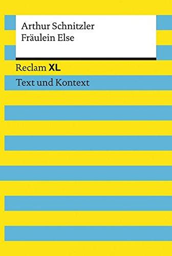 Fräulein Else. Textausgabe mit Kommentar und Materialien: Reclam XL - Text und Kontext