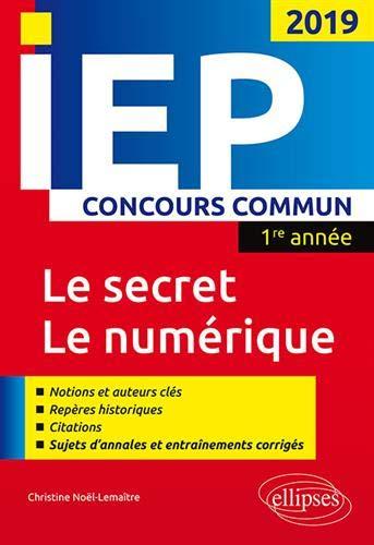 Concours commun IEP 2019. 1re année. Le secret /  Le numérique par Christine Noël-Lemaître