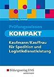 Prüfungswissen kompakt - Kaufmann/Kauffrau für Spedition und Logistikdienstleistung: Prüfungsvorbereitung: Schülerband