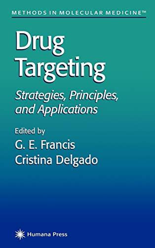 Drug Targeting: Strategies, Principles, and Applications (Methods in Molecular Medicine, Band 25)