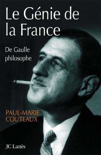 Le génie de la France : de Gaulle philosophe (Essais et documents)