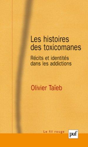 Les histoires des toxicomanes - Récits et identités dans les addictions par Olivier Taïeb