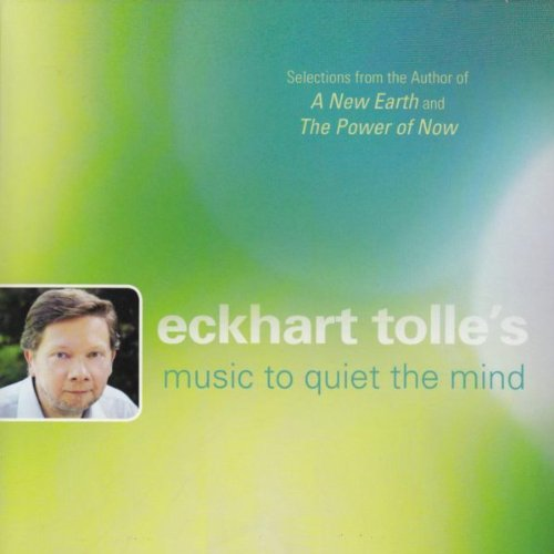 Eckhart Tolle's Music To Quiet...