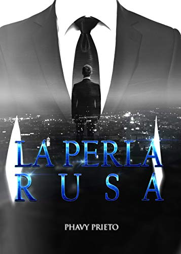 La perla rusa: Trilogía Tu + Yo Completa de Phavy Prieto