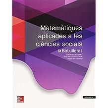 Matemàtiques Aplicades A Les Ciencies Socials. Batxillerat 1 - Edició 2015
