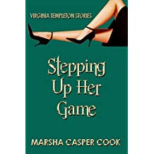 Stepping Up Her Game: A Virginia Templeton Story (The Virginia Templeton Series Book 3)