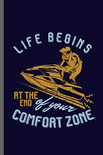 Life begins at the end of your comfort zone: Jet Ski Water sports Boatercycle Watercraft Skier Swimmer extreme sports Gift (6