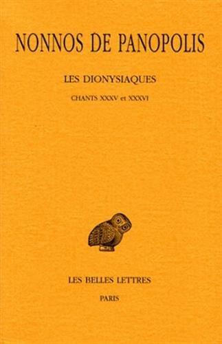 Les Dionysiaques. Tome XII : Chants XXXV et XXXVI