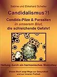 Candidalismus?!: Candida Pilze und Parasiten in unserem Blut -