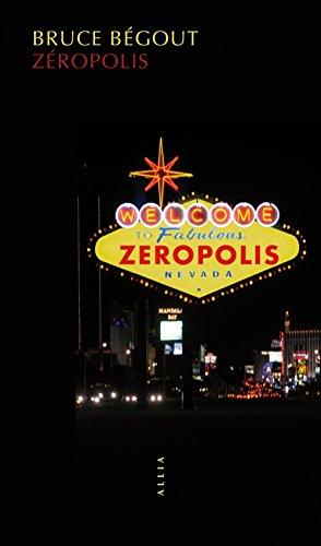 Zéropolis (nouvelle édition) par Bruce Bégout