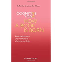 Cognitive Yoga, How a Book is Born: Heavenly Jerusalem and the Mysteries of the Human Body