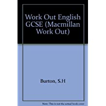 Work Out English GCSE (Macmillan Work Out) by S. H Burton (1987-06-05)