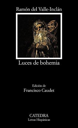 Luces de bohemia (Letras Hispánicas) por Ramón M.ª del Valle-Inclán