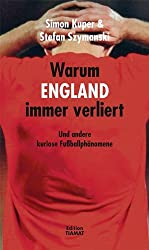 Warum England immer verliert: Und andere kuriose Fußballphänomene