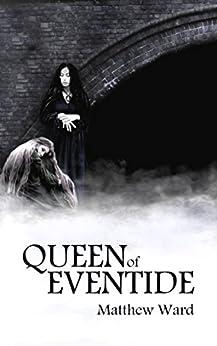 Queen of Eventide by [Ward, Matthew]