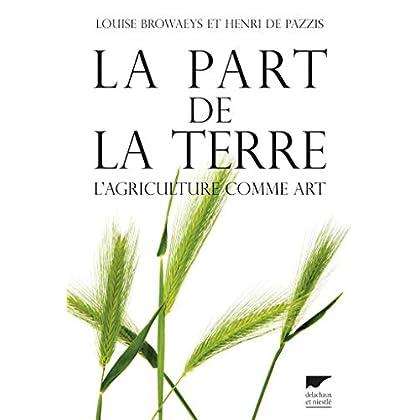 La part de la terre. L'agriculture comme art (NON FICTION)