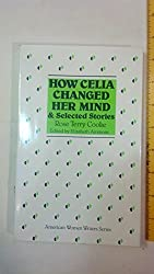 How Celia Changed Her Mind and Selected Stories: Rose Terry Cooke (American Women Writers) (1986-04-01)