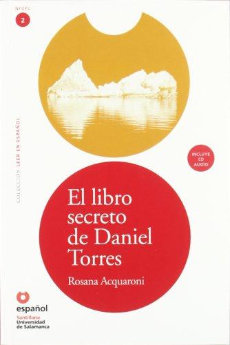 Lee Nivel 2 Libro Secreto Daniel Torres (Leer en espanol, Nivel 2 / Read in Spanish, Level 2)