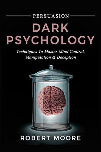Download in PDF] Persuasion: Dark Psychology - Techniques to