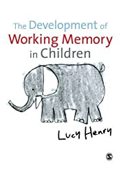 The Development of Working Memory in Children (Discoveries & Explanations in Child Development) by Lucy Henry (2011-12-06)