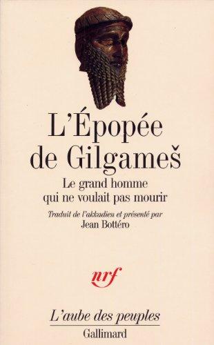 L'Épopée de Gilgameš: Le grand homme qui ne voulait pas mourir par Anonymes