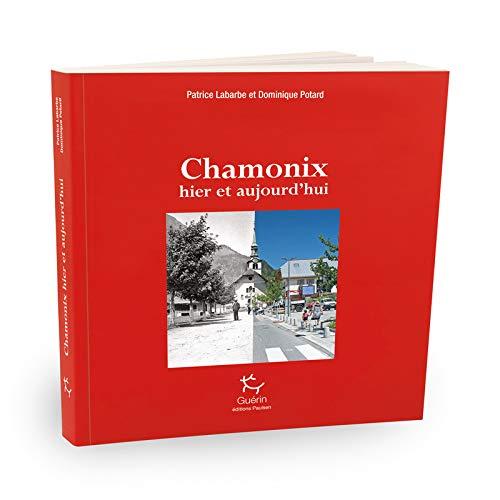 Chamonix hier et aujourd'hui par Dominique Potard