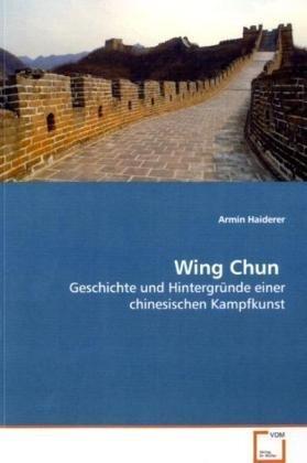 Wing Chun: Geschichte und Hintergründe einer chinesischen Kampfkunst