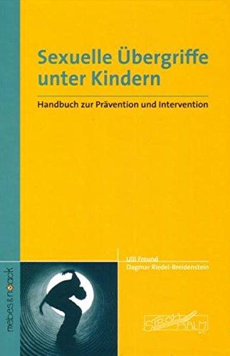 Sexuelle Übergriffe unter Kindern: Handbuch zur Prävention und Intervention