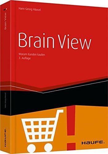 Brain View: Warum Kunden kaufen! (Haufe Fachbuch)
