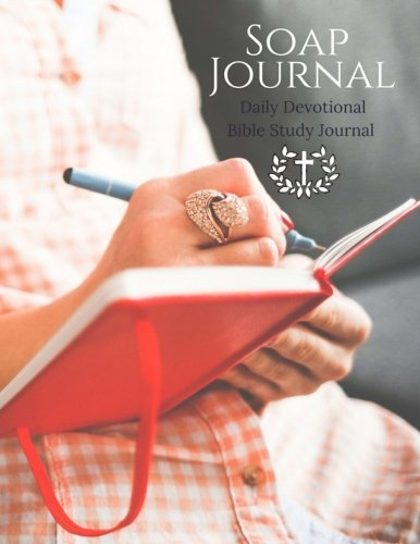SOAP Journal: Daily Devotional Bible Study Journal: Volume 12 (SOAP Journals)
