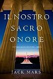 Il Nostro Sacro Onore (Un thriller di Luke Stone - Libro 6)