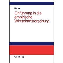 Einführung in die empirische Wirtschaftsforschung: Probleme, Methoden und Anwendungen