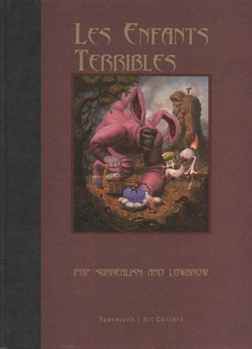Les enfants terribles : Pop Surrealism and Lowbrow