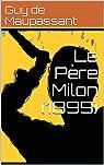 Le Père Milon (1899) par Maupassant