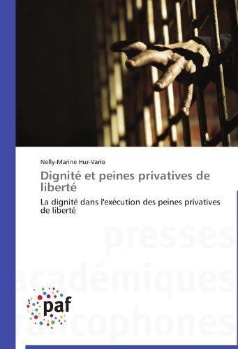 Dignité et peines privatives de liberté par Nelly-Marine Hur-Vario