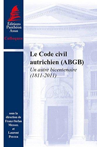 Le Code civil autrichien (ABGB). Un autre bicentenaire (1811-2011)