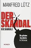 Der Skandal der Skandale: Die geheime Geschichte des Christentums - Manfred Lütz