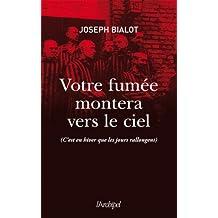 Votre fumée montera vers le ciel (Récits, témoignages) (French Edition)