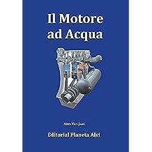 Il motore ad acqua (Italian Edition)