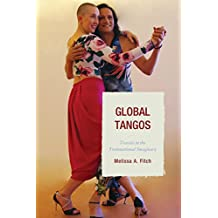 Global Tangos: Travels in the Transnational Imaginary