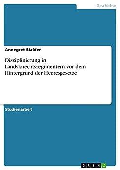 Disziplinierung in Landsknechtsregimentern vor dem Hintergrund der Heeresgesetze de [Stalder, Annegret]