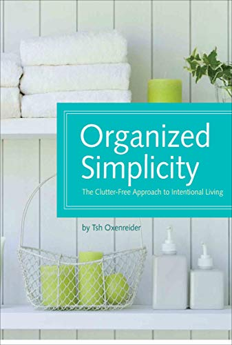 Space-saving Storage-systeme (Organized Simplicity: The Clutter-Free Approach to Intentional Living (English Edition))