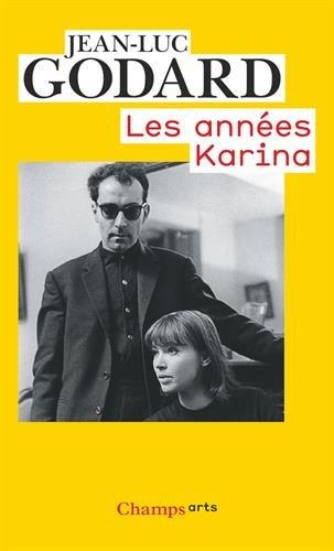 Les années Karina (1960 à 1967) par Jean-Luc Godard