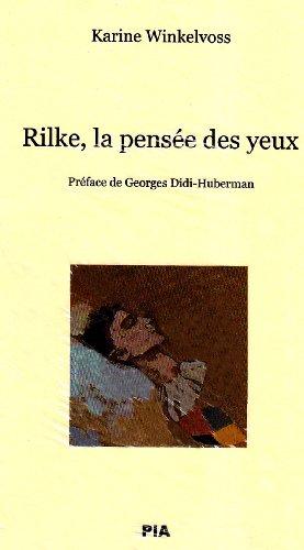 Rilke,la pensée des yeux