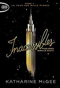 Inaccessibles, tome 1 : La tour aux mille étages par Katharine McGee
