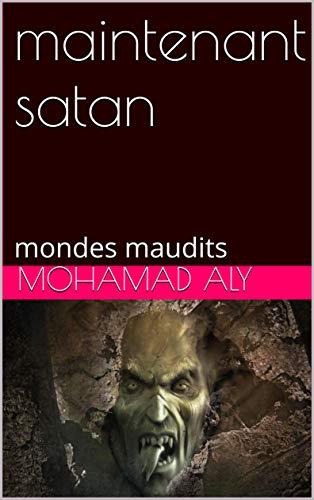 Couverture du livre maintenant satan: mondes maudits