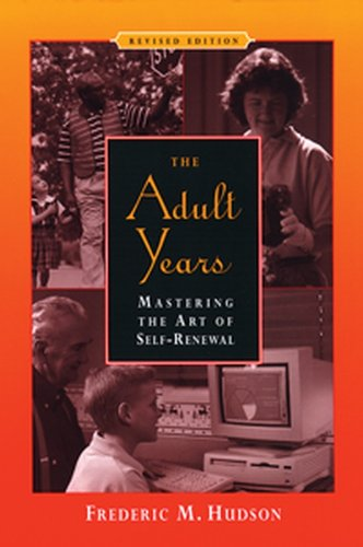 The Adult Years: Mastering the Art of Self-Renewal (English Edition)